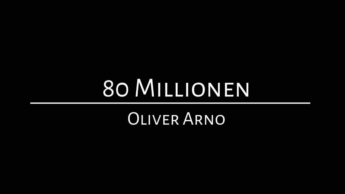 80 Millionen Cover | Oliver Arno
