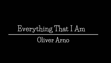 Everything that I am | Oliver Arno