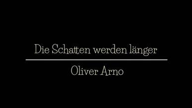 Die Schatten werden länger | Oliver Arno
